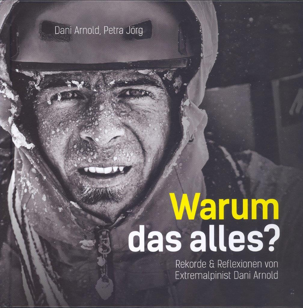 Dani Arnold, Petra Jörg: Warum das alles?